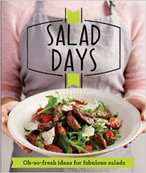 Salad Days: Oh-so-fresh ideas for fabulous salads