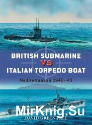 British Submarine vs Italian Torpedo Boat: Mediterranean 1940-43 (Osprey Du ...