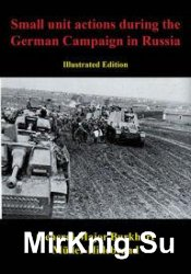 Small Unit Actions During the German Campaign in Russia [Illustrated Editio ...