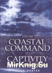 From Coastal Command to Captivity: The Memoir of a Second World War Airman