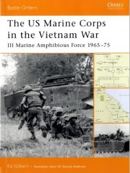 The US Marine Corps in the Vietnam War III Marine Amphibious Force 1965–75