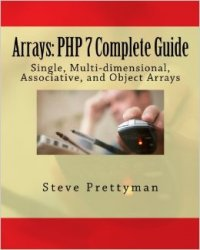 Arrays: PHP 7 Complete Guide