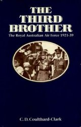 The Third Brother: The Royal Australian Air Force 1921-39