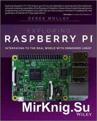 Exploring Raspberry Pi: Interfacing to the Real World with Embedded Linu