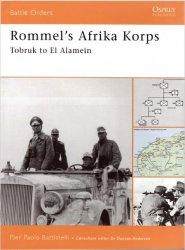 Rommel's Afrika Korps Tobruk to El Alamein