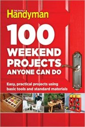 100 Weekend Projects Anyone Can Do Easy