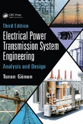 Electrical Power Transmission System Engineering: Analysis and Design, 3rd  ...