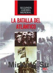 La Batalla Del Atlantico (Segunda Guerra Mundial)
