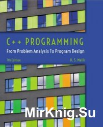 C++ Programming: From Problem Analysis to Program Design, 7 Edition