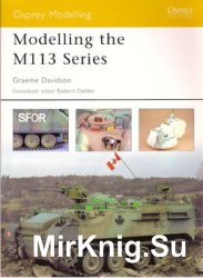 Modelling the M113 Series (Osprey Modelling 14)