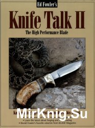 Ed Fowler's Knife Talk II: The High Performance Blade
