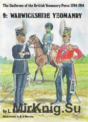 The Uniforms of the British Yeomanry Force 1794-1914 9: Warwickshire Yeoman ...