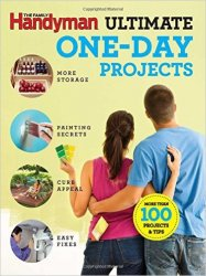 The Family Handyman Ultimate 1 Day Projects