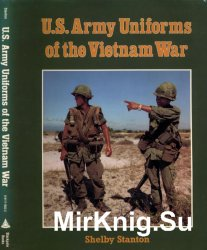 U.S. Army Uniforms of the Vietnam War/ Униформа американской армии во Вьетнаме. В 2 томах