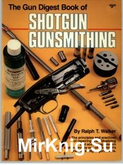 The gun digest book of Shotgun gunsmitting