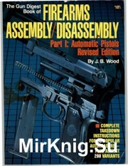 The Gun Digest Book of Firearms Assembly/Disassembly Part1: Automatic pisto ...