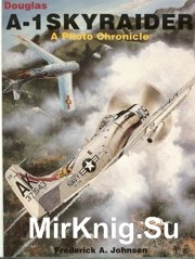 Douglas A-1 Skyraider - a photo chronicle