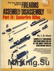 The Gun Digest Book of Firearms Assembly Disassembly - Part 4 - Centerfire  ...