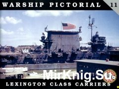 Lexington Class Carriers (Warship Pictorial 11 )