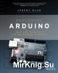 Exploring Arduino: Tools and Techniques for Engineering Wizardry