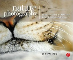 Nature Photography: Insider Secrets from the World's Top Digital Photograp ...