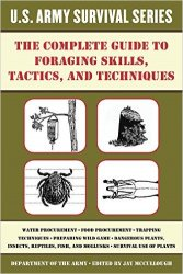 The Complete U.S. Army Survival Guide to Foraging Skills, Tactics, and Tech ...