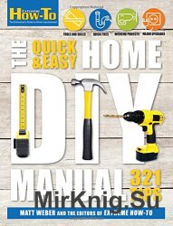 The Quick & Easy Home DIY Manual: 321 Tips (Extreme How-to)