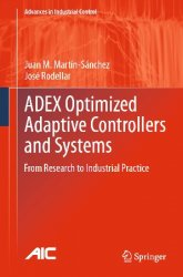 ADEX Optimized Adaptive Controllers and Systems: From Research to Industria ...
