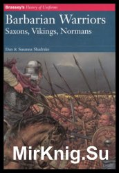 Barbarian Warriors: Saxons, Vikings, Normans