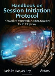 Handbook on Session Initiation Protocol: Networked Multimedia Communications for IP Telephony