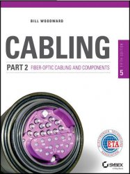 Cabling Part 2: Fiber-Optic Cabling and Components (5th Edition)
