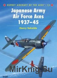 Japanese Army Air Force Aces 1937-1945 (Osprey Aircraft of the Aces 13)
