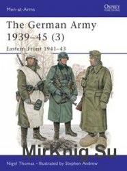 The German Army 1939-1945 (3): Eastern Front 1941-1943 (Osprey Men-at-Arms 326)