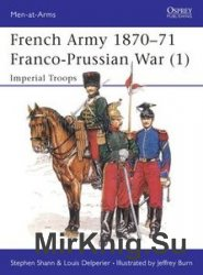 French Army 1870-1871 Franco-Prussian War (1): Imperial Troops (Osprey Men- ...