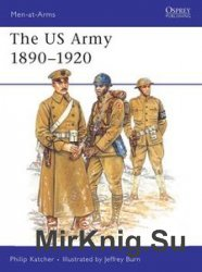 The US Army 1890-1920 (Osprey Men-at-Arms 230)