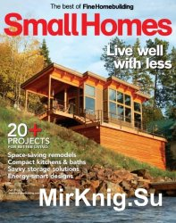 The Best of Fine Homebuilding (Fall 2015). Small Homes