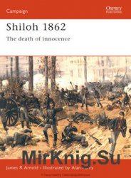 Shiloh 1862: The Death of Innocence (Osprey Campaign 54)