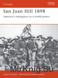 San Juan Hill 1898: America's Emergence as a World Power (Osprey Campaign 57)