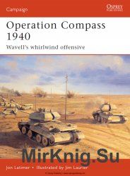 Operation Compass 1940: Wavell's Whirlwind Offensive (Osprey Campaign 73)
