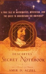Descartes's Secret Notebook: A True Tale of Mathematics, Mysticism, and th ...