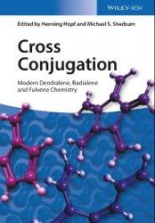 Cross Conjugation: Modern Dendralene, Radialene and Fulvene Chemistry