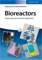 Bioreactors : Design, Operation and Novel Applications