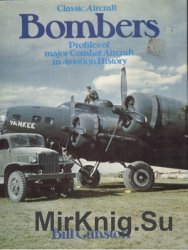 Classic Aircraft Bombers: Profiles of major Combat Aircraft in Aviation Hiostiry