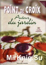Points de croix: Autour du jardin, 80 motifs originaux