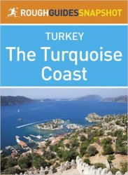 The Rough Guide Snapshot Turkey: The Turquoise Coast