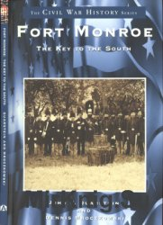 Fort Monroe: The Key to the South (The Civil War History Series)