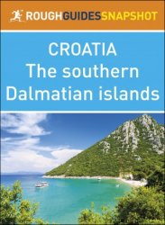 The Rough Guide Snapshot: Croatia Southern Dalmatian Islands
