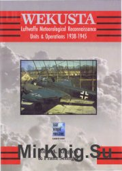 Wekusta: Luftwaffe Meteorological Reconnaissance Units & Operations 1938-1945