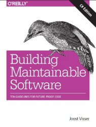 Building Maintainable Software, C# Edition: Ten Guidelines for Future-Proof ...