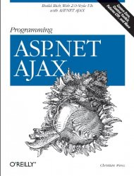 Programming ASP.NET AJAX: Build rich, Web 2.0-style UI with ASP.NET AJAX